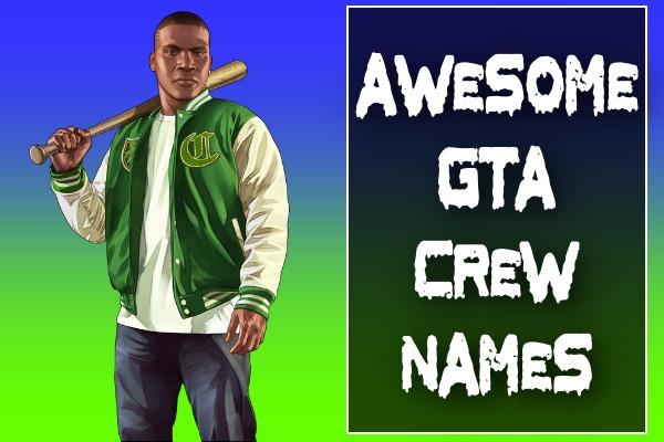 Awesome GTA Crew Names 2021