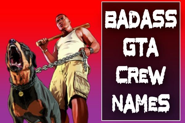 Badass GTA Crew Names (2021)