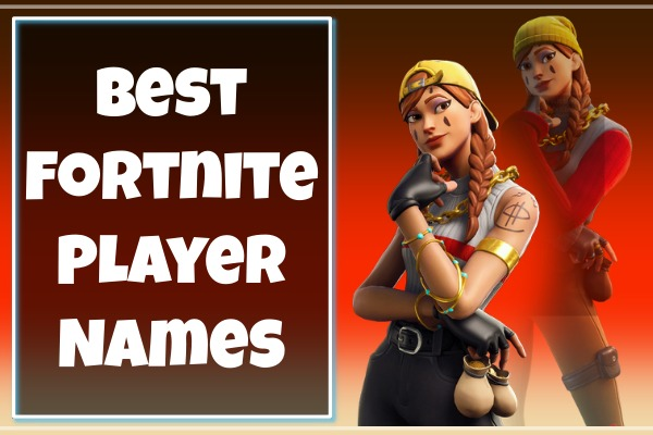 Best Fortnite Player Names 2021