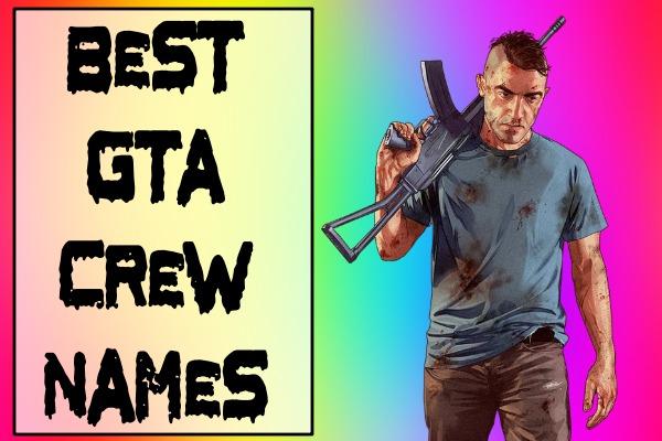 Best GTA Crew Names (2021)
