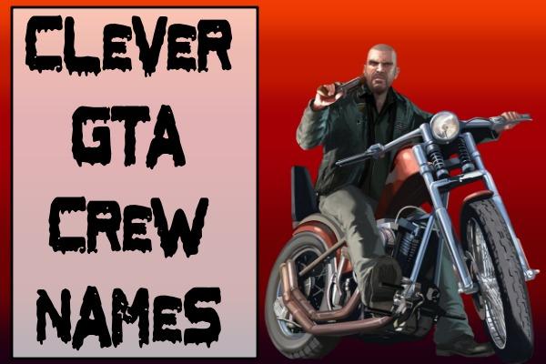 Clever GTA Crew Names (2021)
