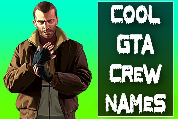 Cool GTA Crew Names (2021)