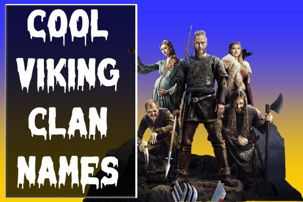 Cool Viking Clan Names (2021)