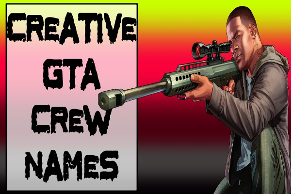 Creative GTA Crew Names (2021)