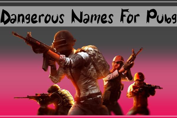 Dangerous PUBG Mobile Names (2021)