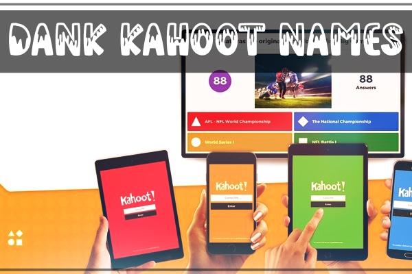 Dank Kahoot Names