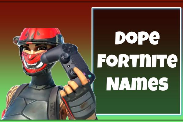 Dope Fortnite Usernames 2021