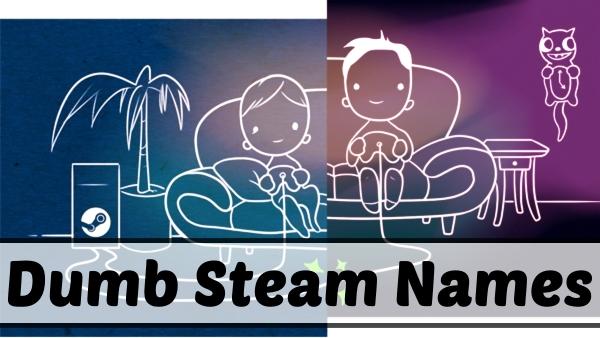 Dumb Steam Names (2021)
