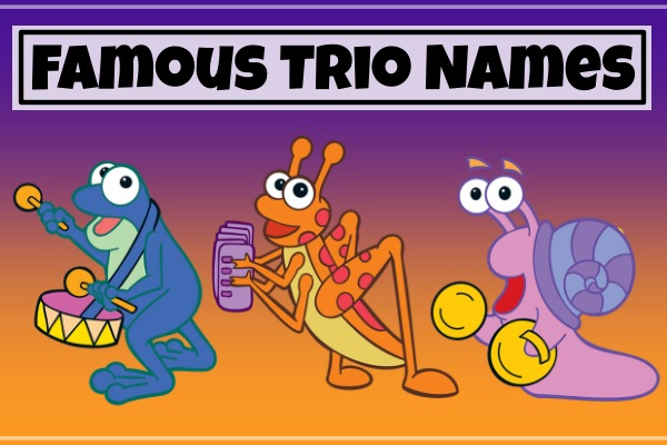 Famous Trio Names (2021)