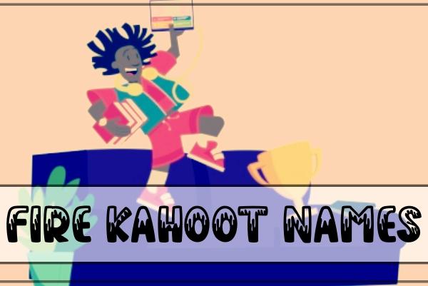 Fire Kahoot Names (2021)