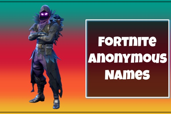 Fortnite Anonymous Names (2021)