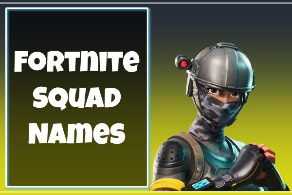 Fortnite Squad Names 2021 (Usernames)