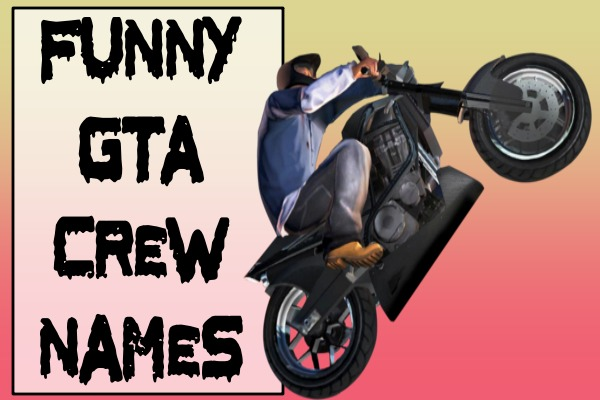 Funny GTA Crew Names (2021)