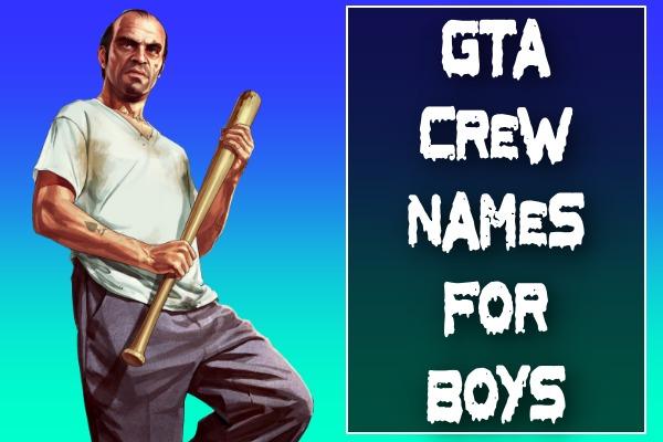 GTA Crew Names For Boys (2021)