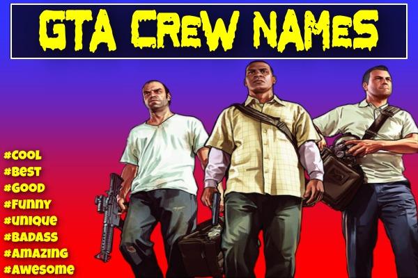 Cool GTA Crew Names (2021) - GTA 5 Online, Funny, Good, Best