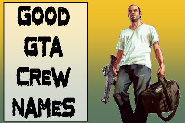 Good GTA Crew Names (2021)