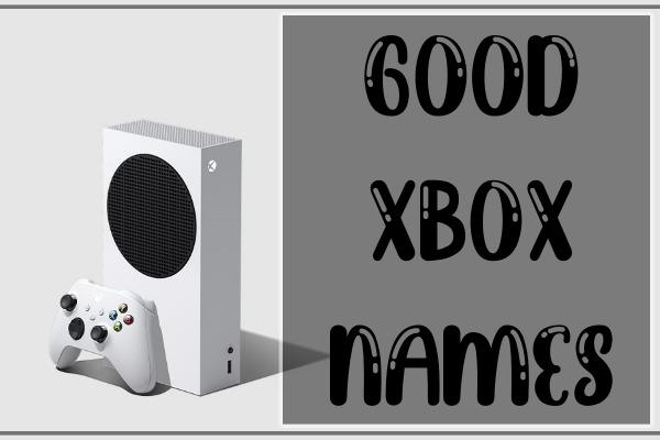 Good Xbox Names 2021 (Gamertags)