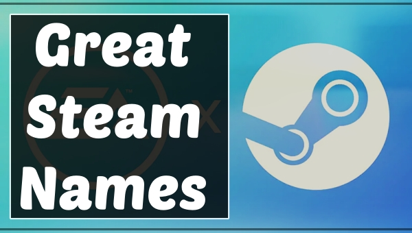 Great Steam Names (2021)