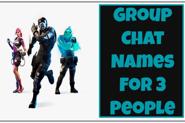 Group Chat Names For 3 People (2021)