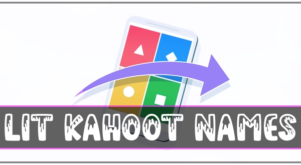 Lit Kahoot Names (2021)