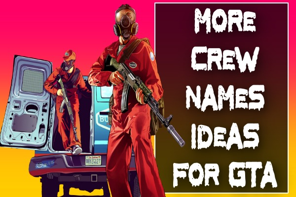 More Crew Names Ideas for GTA 5 Online (2021)