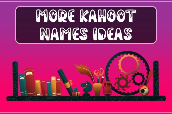 More Kahoot Names Ideas (2021)