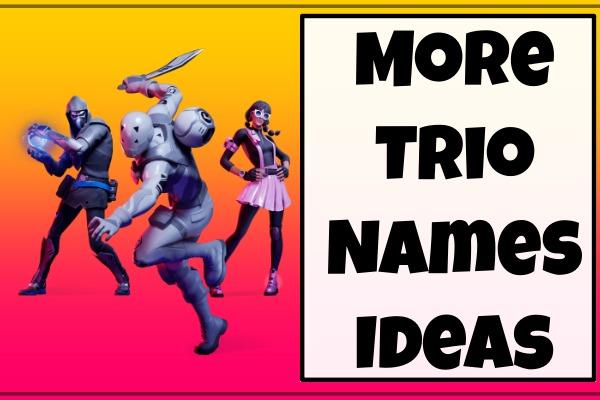 More Trio Names Ideas (2021)