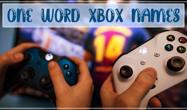 One Word Xbox Names (2021)