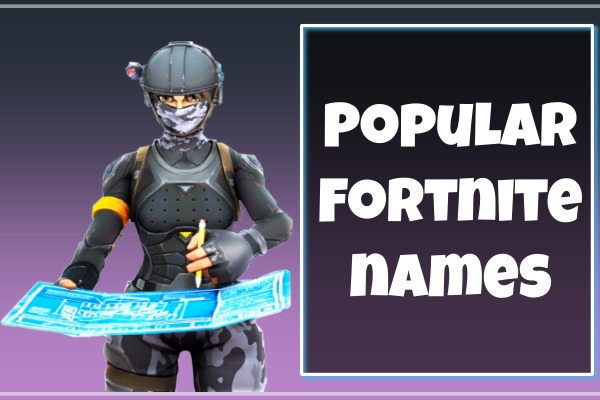 Popular Fortnite Names / Usernames
