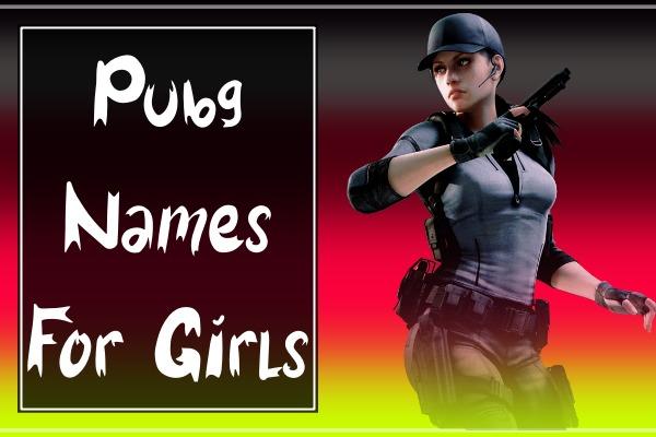 PUBG Names For Girls (2021)