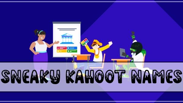 Sneaky Kahoot Names