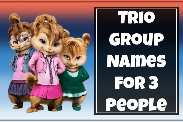 Trio Group Names For 3 People (2021)