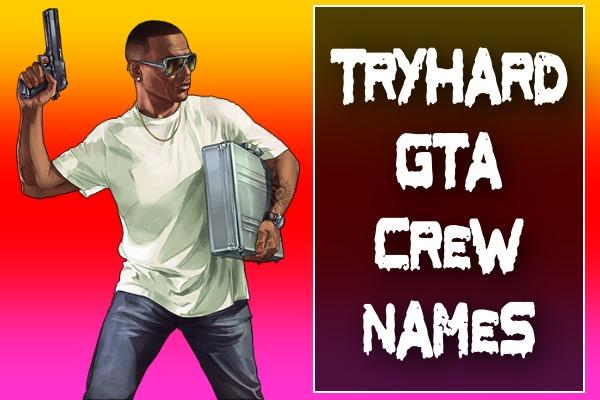 Tryhard GTA Crew Names (2021)