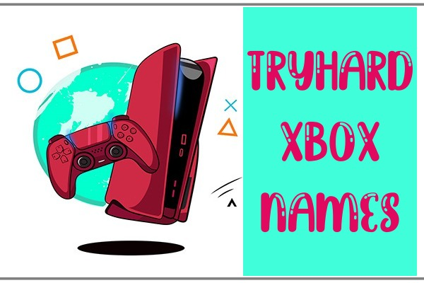 Tryhard Xbox Names 2021 (Gamertags)