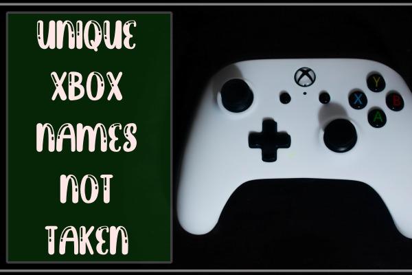 Unique Xbox Names Not Taken 2021 (Untaken)