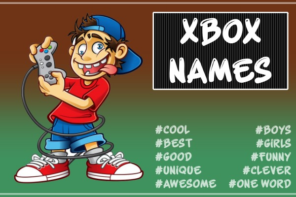 Cool Xbox Names 2021 (Not Taken) - Gamertags, Good, Funny, Best